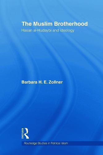 The Muslim Brotherhood: Hasan al-Hudaybi and ideology - Routledge Studies in Political Islam (Paperback)