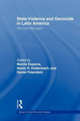 State Violence and Genocide in Latin America: The Cold War Years (Paperback)