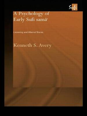 A Psychology of Early Sufi Sama': Listening and Altered States (Paperback)