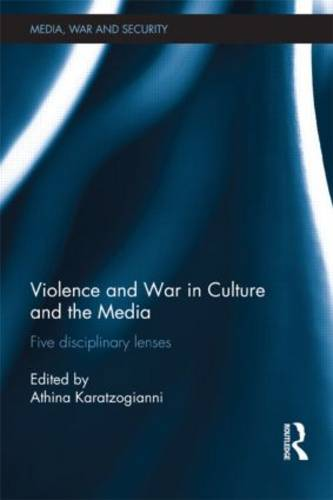 Violence and War in Culture and the Media: Five Disciplinary Lenses - Media, War and Security (Hardback)