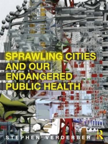 Sprawling Cities and Our Endangered Public Health (Hardback)