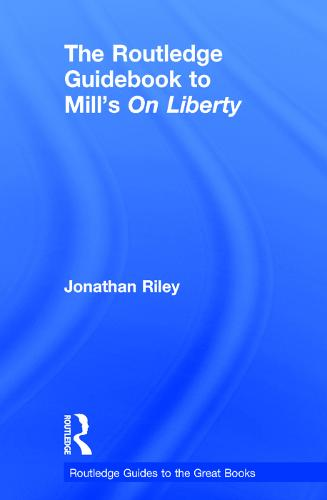 The Routledge Guidebook to Mill's On Liberty - The Routledge Guides to the Great Books (Hardback)