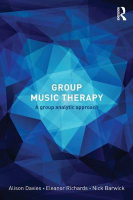 Group Music Therapy: A group analytic approach (Paperback)