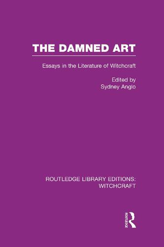 The Damned Art: Essays in the Literature of Witchcraft - Routledge Library Editions: Witchcraft (Hardback)