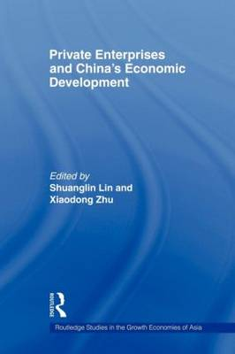 Private Enterprises and China's Economic Development - Routledge Studies in the Growth Economies of Asia (Paperback)