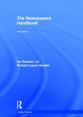 The Newspapers Handbook - Media Practice (Hardback)