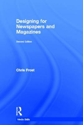 Designing for Newspapers and Magazines - Media Skills (Hardback)