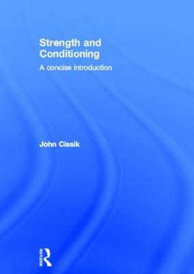 Strength and Conditioning: A concise introduction (Hardback)
