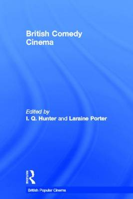 British Comedy Cinema - British Popular Cinema (Hardback)