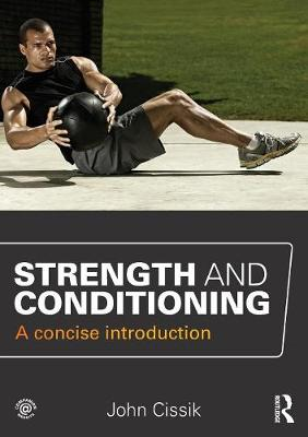 Strength and Conditioning: A concise introduction (Paperback)