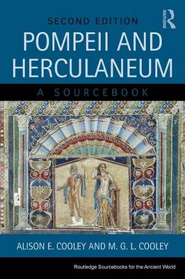 Pompeii and Herculaneum: A Sourcebook - Routledge Sourcebooks for the Ancient World (Paperback)