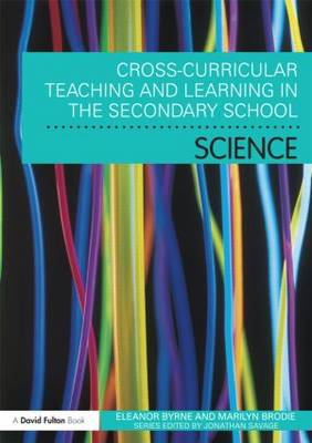 Cross Curricular Teaching and Learning in the Secondary School... Science (Paperback)