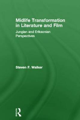 Midlife Transformation in Literature and Film: Jungian and Eriksonian Perspectives (Hardback)