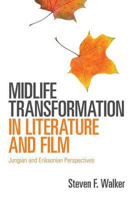 Midlife Transformation in Literature and Film: Jungian and Eriksonian Perspectives (Paperback)