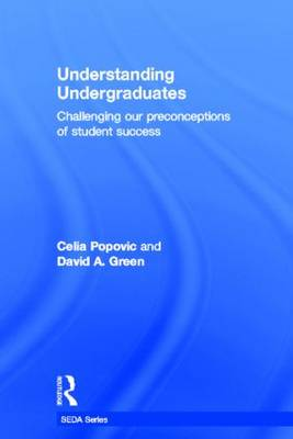 Understanding Undergraduates: Challenging our preconceptions of student success - SEDA Series (Hardback)