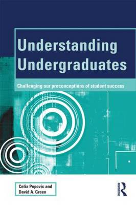 Understanding Undergraduates: Challenging Our Preconceptions of Student Success - SEDA Series (Paperback)