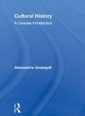Cultural History: A Concise Introduction (Hardback)