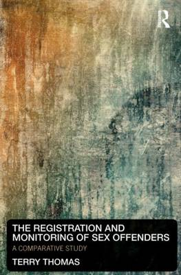 The Registration and Monitoring of Sex Offenders: A Comparative Study (Hardback)