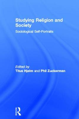 Studying Religion and Society: Sociological Self-Portraits (Hardback)