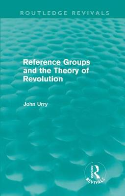 Reference Groups and the Theory of Revolution - Routledge Revivals (Hardback)