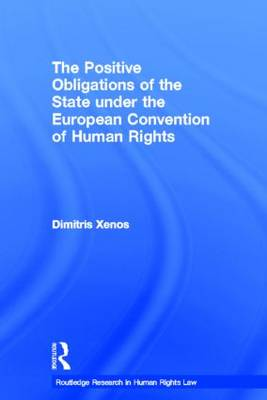 The Positive Obligations of the State under the European Convention of Human Rights (Hardback)