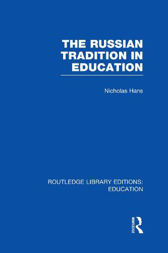The Russian Tradition in Education - Routledge Library Editions: Education (Hardback)