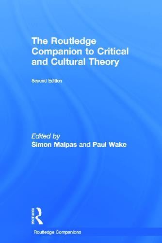 The Routledge Companion to Critical and Cultural Theory - Routledge Companions (Hardback)
