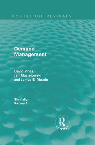 Demand Management: Stagflation - Volume 2 - Routledge Revivals: Stagflation (Hardback)