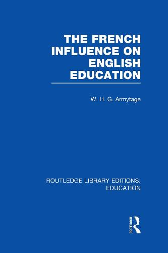 French Influence on English Education - Routledge Library Editions: Education (Hardback)