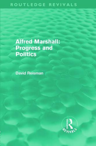 Alfred Marshall: Progress and Politics (Hardback)