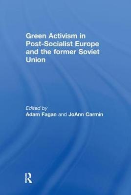 Green Activism in Post-Socialist Europe and the Former Soviet Union (Hardback)