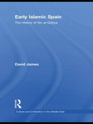 Early Islamic Spain: The History of Ibn al-Qutiyah (Paperback)
