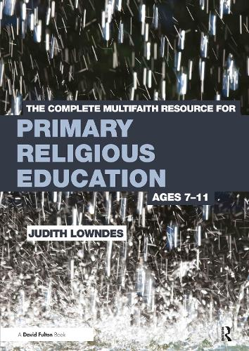 The Complete Multifaith Resource for Primary Religious Education: Ages 7-11 (Paperback)