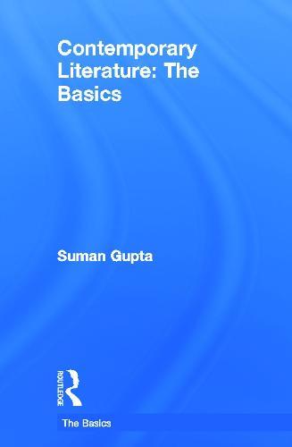 Contemporary Literature: The Basics - The Basics (Hardback)
