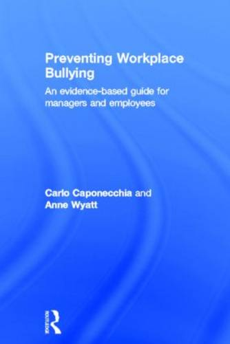 Preventing Workplace Bullying: An Evidence-Based Guide for Managers and Employees (Hardback)