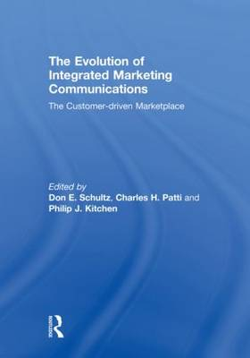 The Evolution of Integrated Marketing Communications: The Customer-driven Marketplace (Hardback)