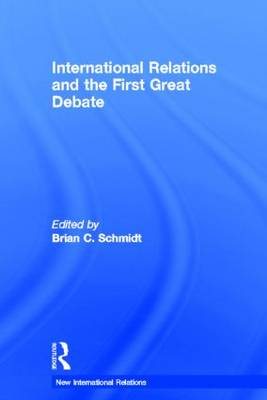 International Relations and the First Great Debate - New International Relations (Hardback)