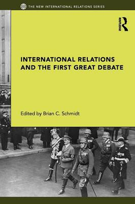 International Relations and the First Great Debate - New International Relations (Paperback)