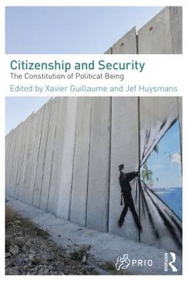 Citizenship and Security: The Constitution of Political Being - PRIO New Security Studies (Paperback)