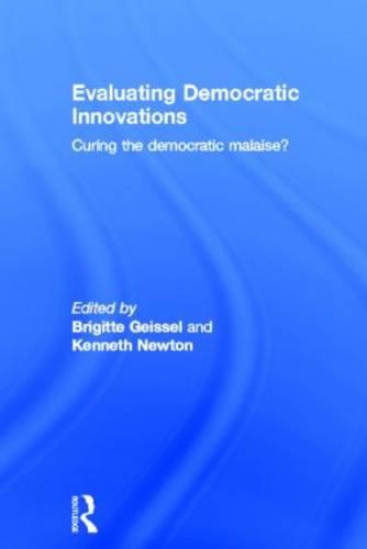 Evaluating Democratic Innovations: Curing the Democratic Malaise? (Hardback)