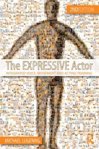 The Expressive Actor: Integrated Voice, Movement and Acting Training (Paperback)