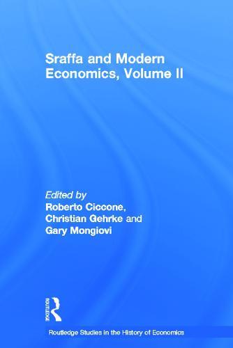 Sraffa and Modern Economics: v. 2 - Routledge Studies in the History of Economics 133 (Hardback)