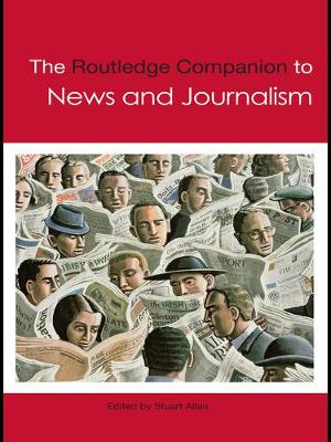 The Routledge Companion to News and Journalism - Routledge Media and Cultural Studies Companions (Paperback)
