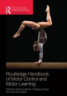 Routledge Handbook of Motor Control and Motor Learning - Routledge International Handbooks (Hardback)