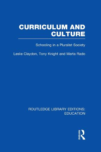Curriculum and Culture: Schooling in a Pluralist Society - Routledge Library Editions: Education (Hardback)