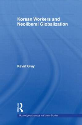 Korean Workers and Neoliberal Globalization (Paperback)
