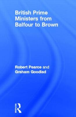 British Prime Ministers From Balfour to Brown (Hardback)