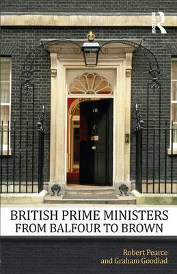 British Prime Ministers From Balfour to Brown (Paperback)