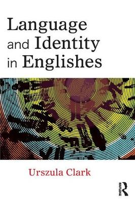 Language and Identity in Englishes (Paperback)