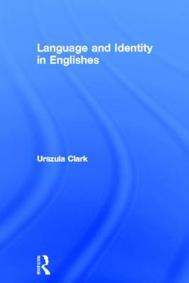 Language and Identity in Englishes (Hardback)